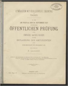 Gymnasium mit Realschule I. Ordnung zu Thorn. Zu der am Freitag den 28. September 1877