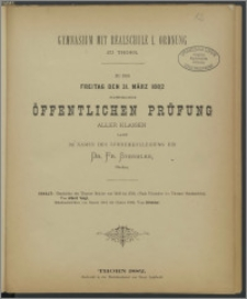 Gymnasium mit Realschule I. Ordnung zu Thorn. Zu der am Freitag 31. März 1882