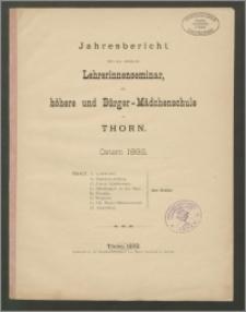 Jahresbericht über das städtiche Lehrerinnenseminar, die höhere und Bürger-Mädchenschule zu Thorn. Ostern 1892