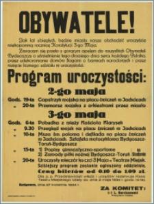 Obywatele! Jak lat ubiegłych, będzie miasto nasze obchodzić uroczyście wiekopomną rocznicę Konstytucji 3-go Maja : Program uroczystości: 2-go maja 3-go maja [...], Bydgoszcz, dnia 27 kwietnia 1934 r.