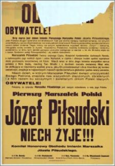 [Odezwa] Obywatele! [Inc.:] 19-ty marca jest dniem imienin Pierwszego Marszałka Polski Józefa Piłsudskiego […]