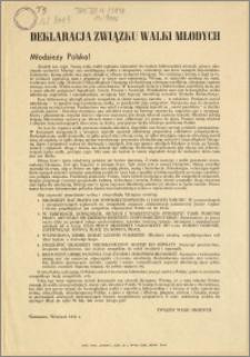 Deklaracja Związku Walki Młodych : Młodzieży Polska! [Inc.:] Zrodził nas czyn. Naszą wolę walki wykuwa nienawiść do kajdan hitlerowskiej niewoli, gorące ukochanie wolności [...]
