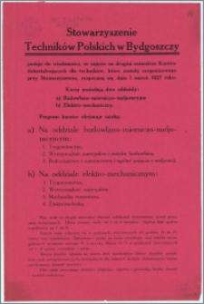 [Afisz] : [Inc.:] Stowarzyszenie Techników Polskich w Bydgoszczy podaje do wiadomości, że zajęcia na drugim semestrze Kursów dokształcających dla techników, które zostały zorganizowane przy Stowarzyszeniu, rozpoczną się dnia 1 marca 1927 roku [...]