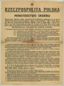 [Obwieszczenie] : Rzeczpospolita Polska. Ministerstwo Skarbu [Inc.:] Ministerstwo Skarbu podaje niniejszem do wiadomości publicznej, że na mocy dekretu Prezydenta Rzeczypospolitej z dnia 14 stycznia 1936 r. […]
