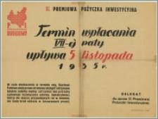 [Afisz] : 3% Premiowa Pożyczka Inwestycyjna [Inc.:] Termin wpłacania VII -ej raty upływa 5 listopada 1935 r. [...]