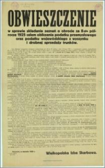Obwieszczenie w sprawie składania zeznań o obrocie za II-gie półrocze 1925 celem obliczenia podatku przemysłowego oraz podatku wojewódzkiego z wyszynku i drobnej sprzedaży trunków : Poznań, w styczniu 1926 r.