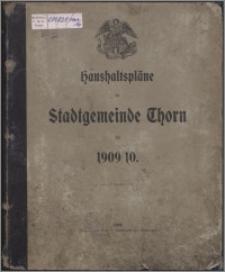 Haushaltspläne der Stadtgemeinde Thorn für 1909-1910
