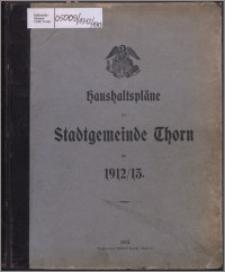 Haushaltspläne der Stadtgemeinde Thorn für 1912-1913
