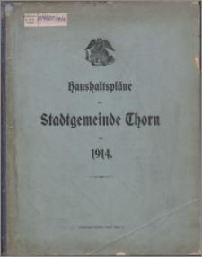 Haushaltspläne der Stadtgemeinde Thorn für 1914