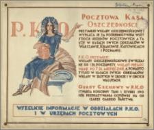 [Plakat] : [Inc.:] P. K. O. - Pocztowa Kasa Oszczędności przyjmuje wkłady oszczędnościowe i wyplaca je za pośrednictwem wszystkich urzędów pocztowych a także w kasach swych oddziałów w Warszawie, Krakowie, Katowicach i Poznaniu [...]