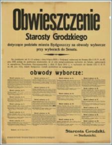 Obwieszczenie : dotyczące podziału miasta Bydgoszczy na obwody wyborcze przy wyborach do Senatu. Bydgoszcz, dnia 31 lipca 1935 r.