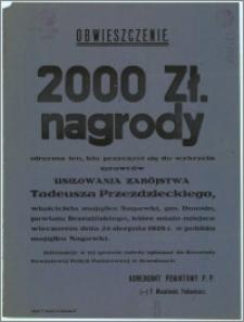 Obwieszczenie. : [Inc.:] 2000 zł. nagrody za pomoc wykrycia sprawców usiłowania zabójstwa Tadeusza Przezdzieckiego, właściciela majątku Nagawki, gm. Dmosin, powiatu Brzezińskiego, które miało miejsce wieczorem dnia 24 sierpnia 1928 r. [...]