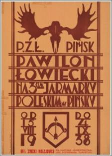 P. Zł. Pińsk - Pawilon łowiecki na 3-cim Jarmarku Poleskim w Pińsku od 15.VIII - 4.IX.1938 r.