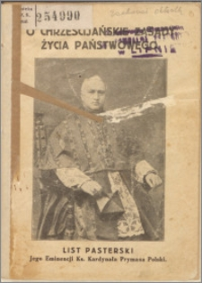 O chrześcijańskie zasady życia państwowego : list pasterski Jego Eminencji Ks. Kardynała Prymasa Polski