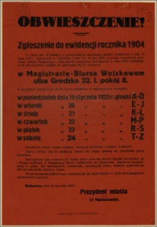 Obwieszczenie! : [Inc.:] Zgłoszenie do ewidencji rocznika 1904 (...) w Magistracie - Biurze Wojskowem ulica Grodzka 32 (...) Bydgoszcz, dnia 10 stycznia 1925 r.