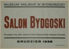 [Afisz] : [Inc.:] Muzeum Miejskie w Bydgoszczy: Salon Bydgoski [...], grudzień 1938