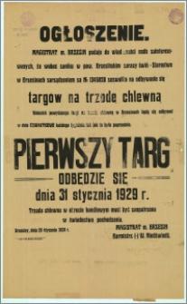 Ogłoszenie : [Inc.:] Magistrat m. Brzezin podaje do wiadomości osób zainteresowanych, że […] Pierwszy targ odbędzie się 31 stycznia 1929 r. […], Brzeziny, dnia 29 stycznia 1929 r.