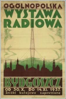 [Plakat] : [Inc.:] Ogólnopolska Wystawa Radiowa: Bydgoszcz, od 30.X. do 14.XI.1937 r.