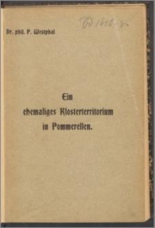 Ein ehemaliges Klosterterritorium in Pommerellen : eine Studie zur westpreussischen Geschichte
