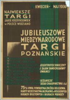 [Afisz] : [Inc.:] Największe Targi jakie kiedykolwiek w Polsce widziano - Jubileuszowe Międzynarodowe Targi Poznańskie. 20 obcych państw […] - 26 kwiecień - 3 maj 1936 r.