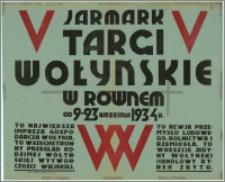 [Plakat] : [Inc.:] V Jarmark - Targi Wołyńskie w Równem od 9-23 września 1934 r.