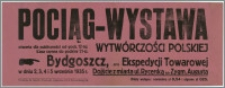 [Afisz] : [Inc.:] Pociąg - wystawa wytwórczości polskiej, Bydgoszcz [...] w dniu 2, 3, 4 i 5 września 1935 r.