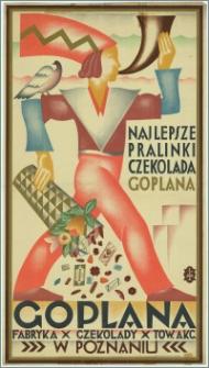 [Plakat] : [Inc.:] Najlepsze pralinki, czekolada Goplana - Goplana Fabryka Czekolady, Tow. Akc. w Poznaniu