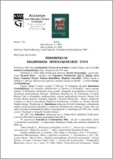 Biuletyn Koła Miłośników Dziejów Grudziądza 2004, Rok 2, nr 1(6) : Prezentacja Kalendarza Grudziądzkiego 2004