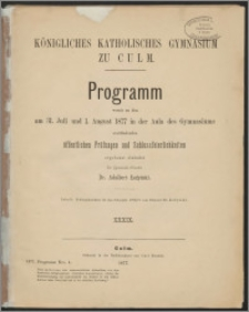 Programm womit zu den am 31. Juli und 1. August 1877 in der Aula des Gymnasiums stattfinden den öffentlichen Prüfungen und Schlussfeierlichkeiten