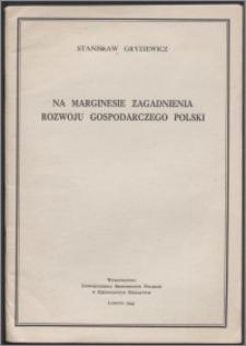 Na marginesie zagadnienia rozwoju gospodarczego Polski