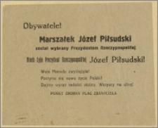 [Ulotka] : [Inc.:] Obywatele! Marszałek Józef Piłsudski został wybrany Prezydentem Rzeczypospolitej