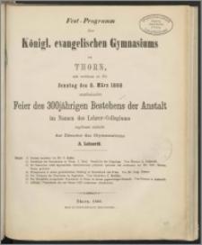 Fest-Programm des Königl. evangelischen Gymnasium zu Thorn, mit welchem zu der Sonntag den 8. März 1868