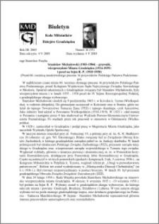 Biuletyn Koła Miłośników Dziejów Grudziądza 2005, Rok 3, nr 16(55) : Stanisław Michałowski (1903-1984) – prawnik, wiceprezydent Miasta Grudziądza (1934-1939) i poseł na Sejm R. P. (1935-1938)