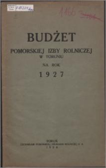 Budżet Pomorskiej Izby Rolniczej w Toruniu na Rok 1927