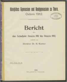 Bericht über das Schuljahr Ostern 1911 bis Ostern 1912
