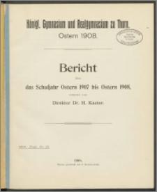 Bericht über das Schuljahr Ostern 1907 bis Ostern 1908