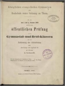 Königliches evanglisches Gymnasium und Realschule erster Ordnung zu Thorn. Zu der am 1. und 2. October 1868