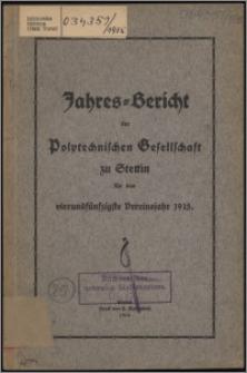 Jahres-Bericht der Polytechnischen Gesellschaft zu Stettin für das 54 Vereinsjahr 1915
