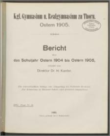 Bericht über das Schuljahr Ostern 1904 bis Ostern 1905