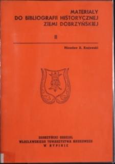Materiały do bibliografii historycznej ziemi dobrzyńskiej. [Cz.] 2