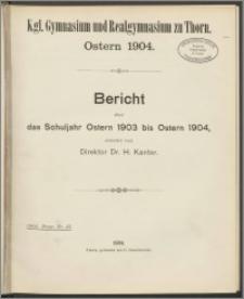 Bericht über das Schuljahr Ostern 1903 bis Ostern 1904