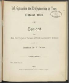 Bericht über das Schuljahr Ostern 1902 bis Ostern 1903