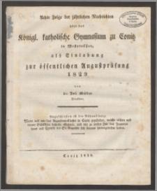 Achte Folge der jahrlichen Nachrichten über das Königl. katholische Gymnasium zu Conitz in Westpreußen, als Einladung zur öffentlichen Augustprüfung 1829
