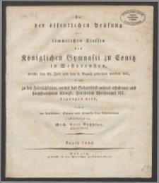 Zu der öffentlichen Prüfung der sammtlichen Klassen de Königlichen Gymnasii zu Conitz in Westpreussen
