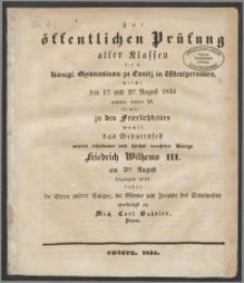 Zur öffentlichen Prüfung der aller Klassen des Königl. Gymnasiums zu Conitz in Westpreussen, welche den 1. und 2. August 1834