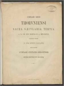 Gymnasio Regio Thorvniensi. Sacra Saecvlaria Tertia