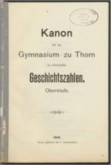 Kanon der am Gymnasium zu Thorn zu erlernenden Geschichtszahlen. Oberstufe
