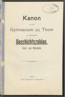 Kanon der am Gymnasium zu Thorn zu erlernenden Geschichtszahlen. Unter- und Mittelstufe