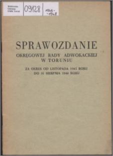 Sprawozdanie Okręgowej Rady Adwokackiej w Toruniu za okres od listopada 1945 roku do 31 sierpnia 1948