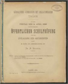 Zu der Freitag den 9. April 1886 stattfindenden öffentlichen Schulprüfung und der Entlassung der Abiturienten